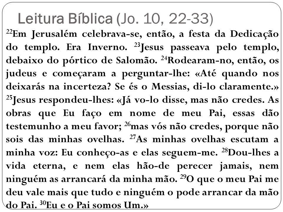 Leitura Bíblica (Jo. 10, 22-33)
