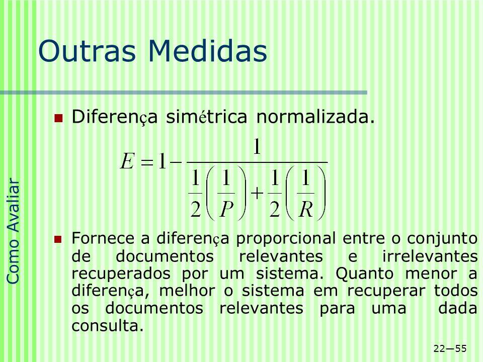 Outras Medidas Diferença simétrica normalizada.
