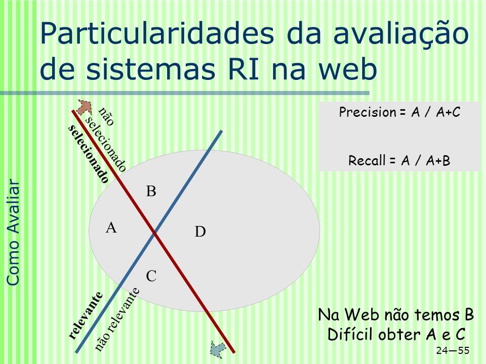Particularidades da avaliação de sistemas RI na web