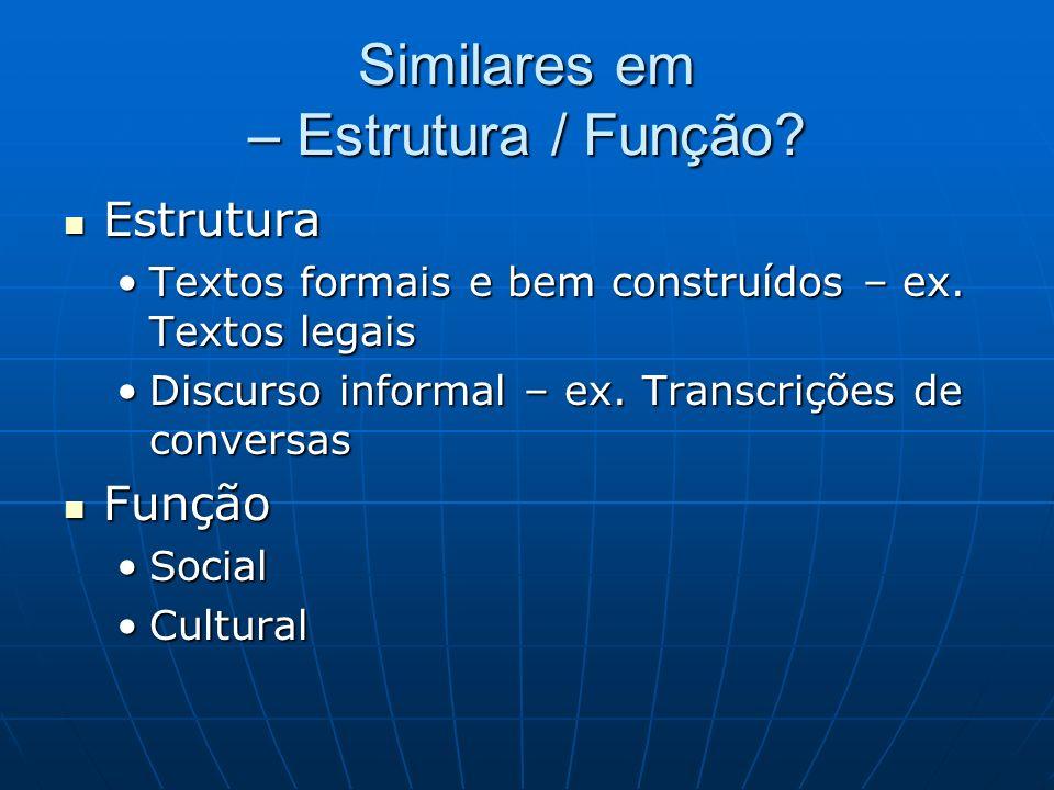 Similares em – Estrutura / Função