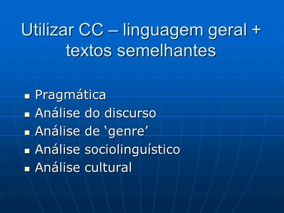 Utilizar CC – linguagem geral + textos semelhantes