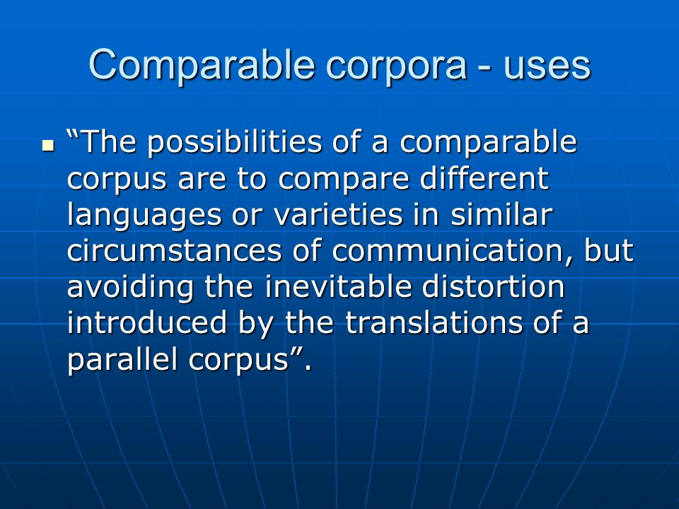 Comparable corpora - uses