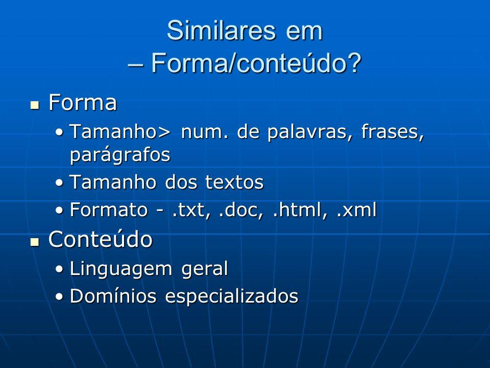 Similares em – Forma/conteúdo