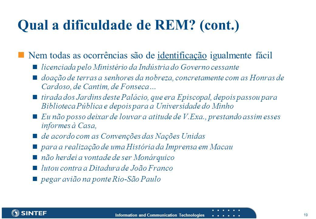Qual a dificuldade de REM (cont.)