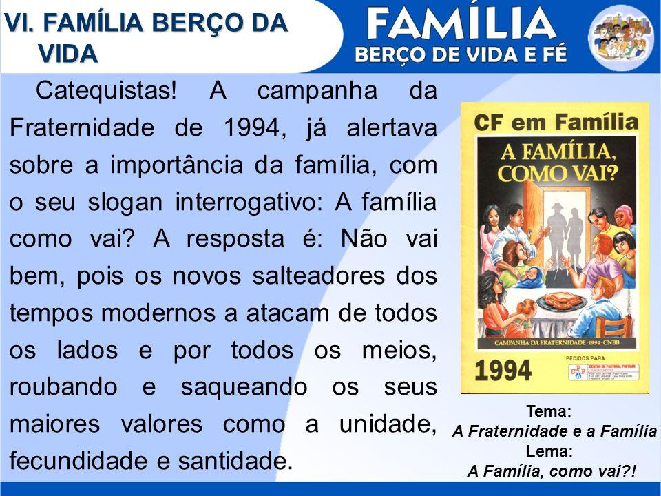 A Fraternidade e a Família Lema:
