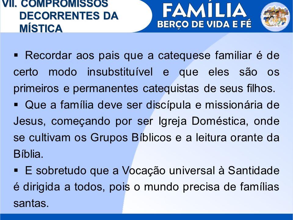 VII. COMPROMISSOS DECORRENTES DA MÍSTICA