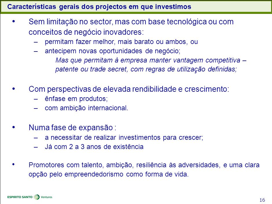 Características gerais dos projectos em que investimos