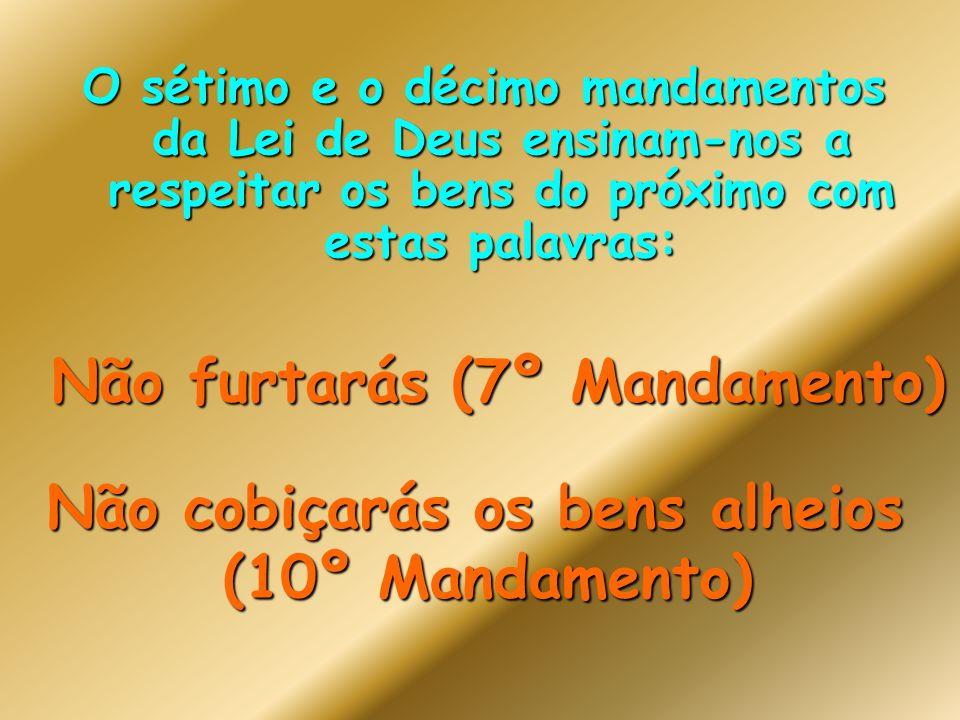 Não cobiçarás os bens alheios (10º Mandamento)