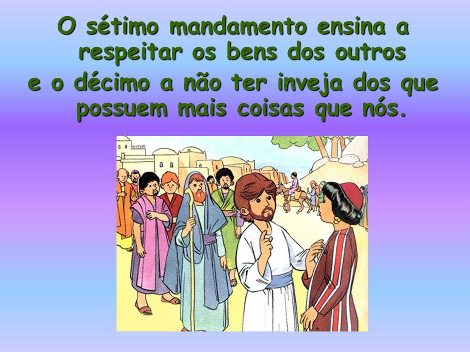 O sétimo mandamento ensina a respeitar os bens dos outros