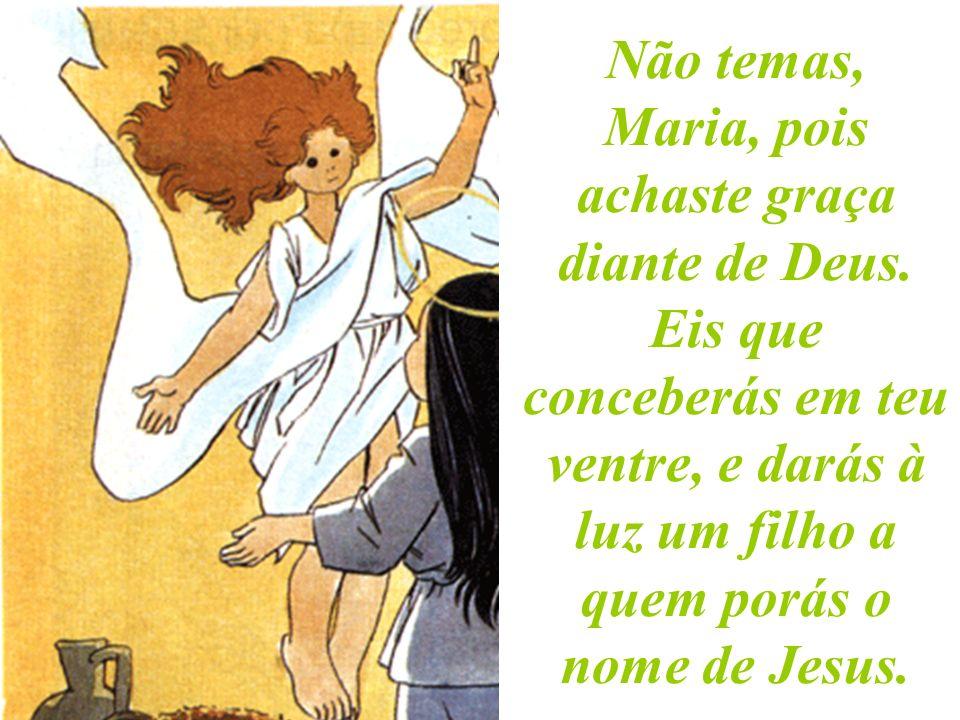 Não temas, Maria, pois achaste graça diante de Deus