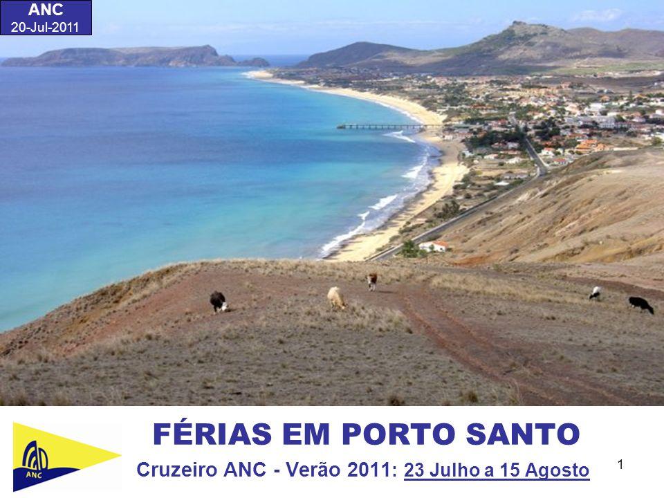 Cruzeiro ANC - Verão 2011: 23 Julho a 15 Agosto