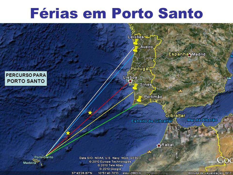 Férias em Porto Santo PERCURSO PARA PORTO SANTO
