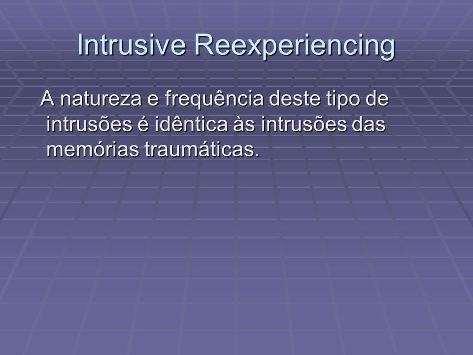 Intrusive Reexperiencing