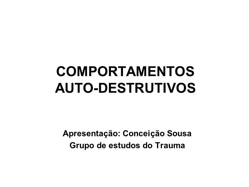 COMPORTAMENTOS AUTO-DESTRUTIVOS
