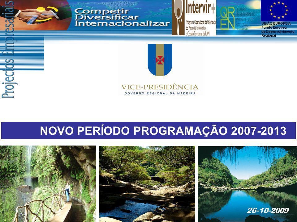 NOVO PERÍODO PROGRAMAÇÃO 2007-2013