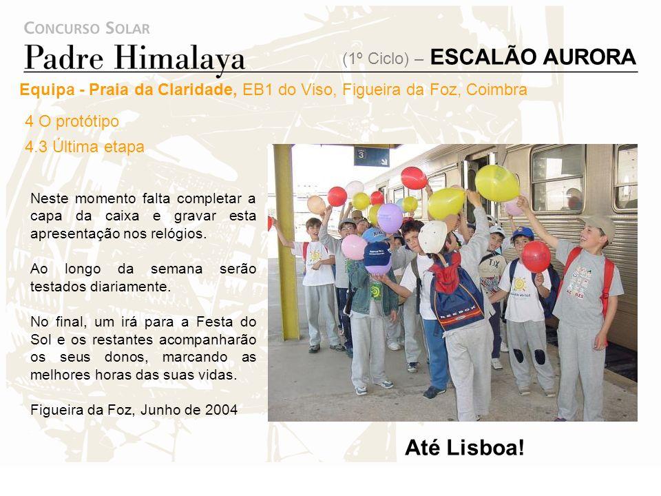 Até Lisboa! (1º Ciclo) – ESCALÃO AURORA