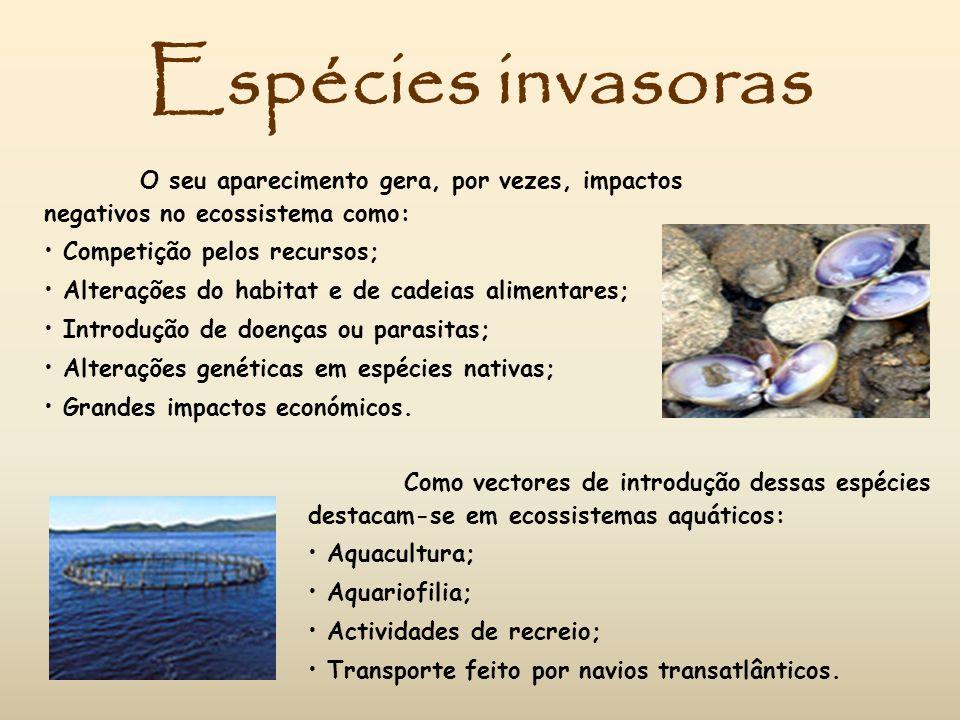 Espécies invasoras O seu aparecimento gera, por vezes, impactos negativos no ecossistema como: Competição pelos recursos;