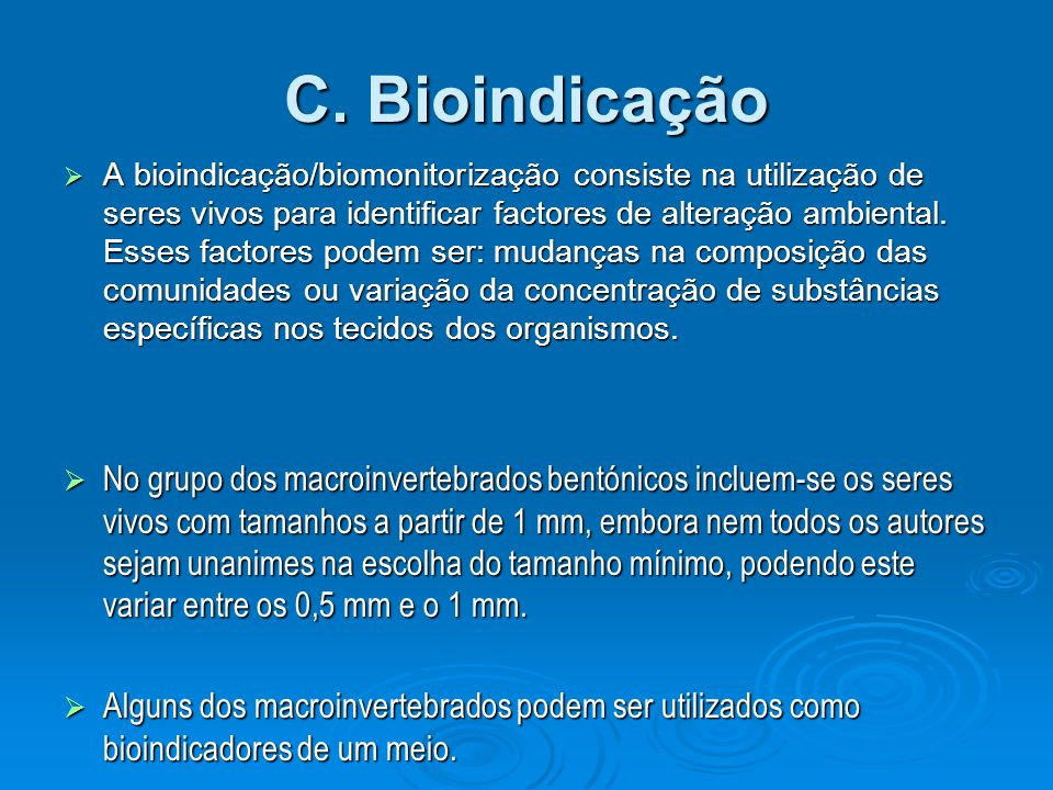 C. Bioindicação