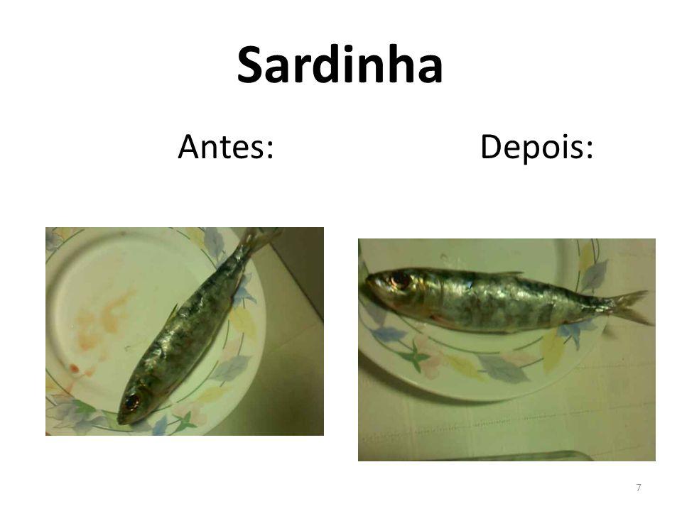 Sardinha Antes: Depois: