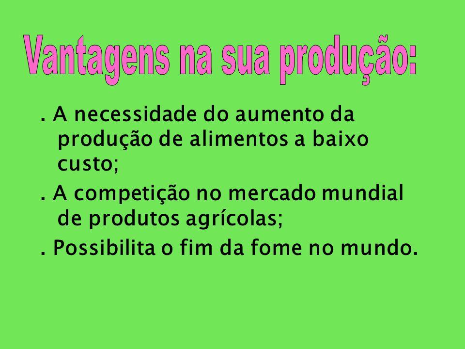 Vantagens na sua produção: