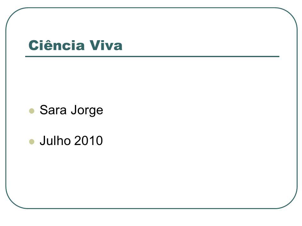 Ciência Viva Sara Jorge Julho 2010