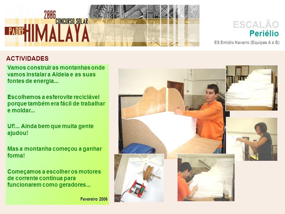 Periélio ES Emídio Navarro (Equipas A e B) Vamos construir as montanhas onde vamos instalar a Aldeia e as suas fontes de energia...