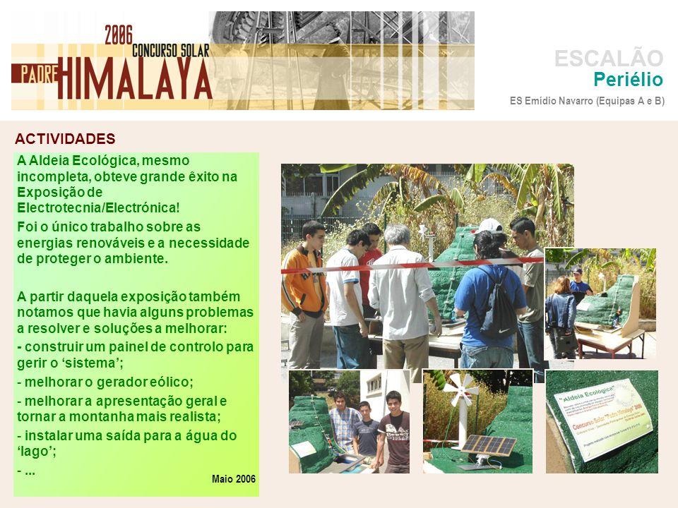 Periélio ES Emídio Navarro (Equipas A e B) A Aldeia Ecológica, mesmo incompleta, obteve grande êxito na Exposição de Electrotecnia/Electrónica!