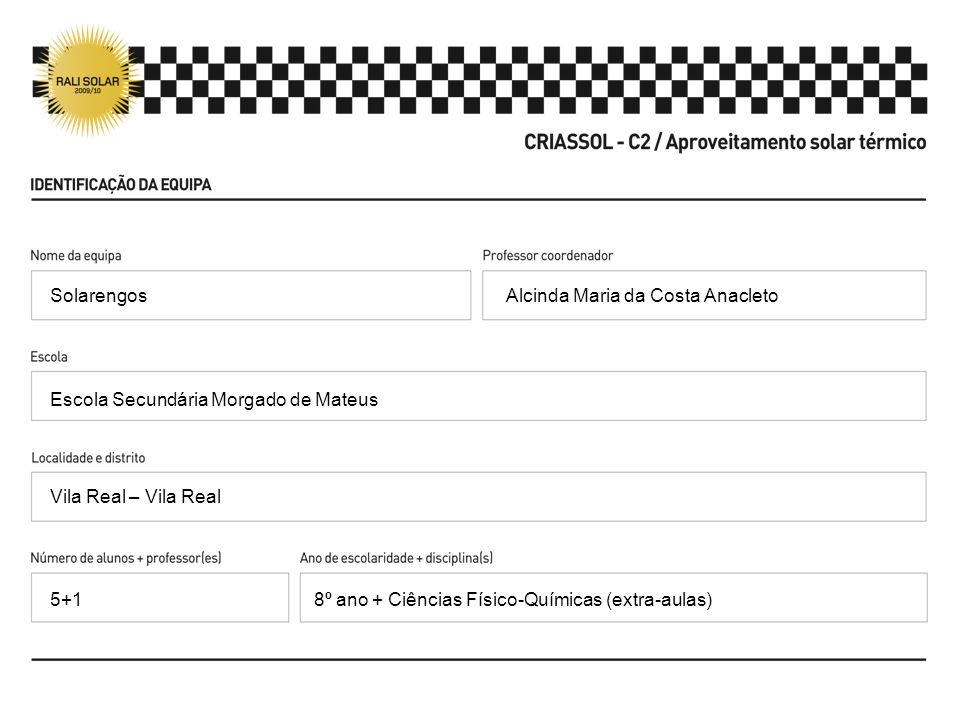 Solarengos Alcinda Maria da Costa Anacleto. Escola Secundária Morgado de Mateus. Vila Real – Vila Real.