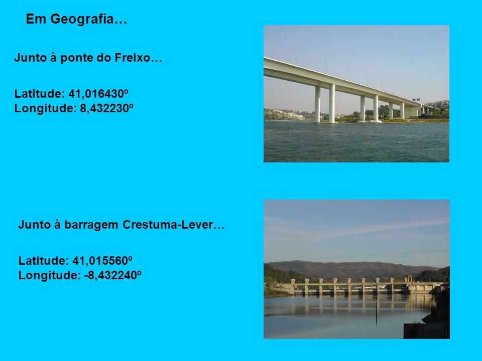 Em Geografia… Junto à ponte do Freixo…