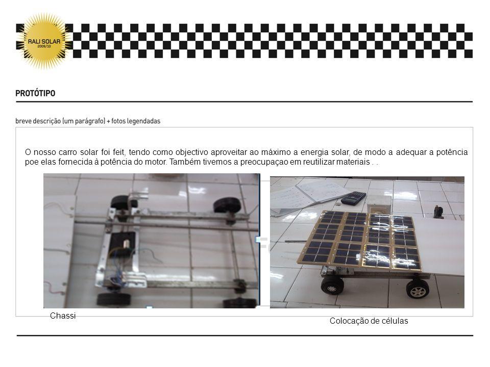 O nosso carro solar foi feit, tendo como objectivo aproveitar ao máximo a energia solar, de modo a adequar a potência poe elas fornecida à potência do motor. Também tivemos a preocupaçao em reutilizar materiais . .