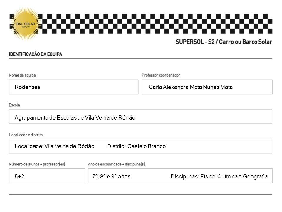 Rodenses Carla Alexandra Mota Nunes Mata. Agrupamento de Escolas de Vila Velha de Ródão.