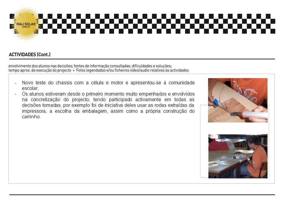 Novo teste do chassis com a célula e motor e apresentou-se à comunidade escolar;