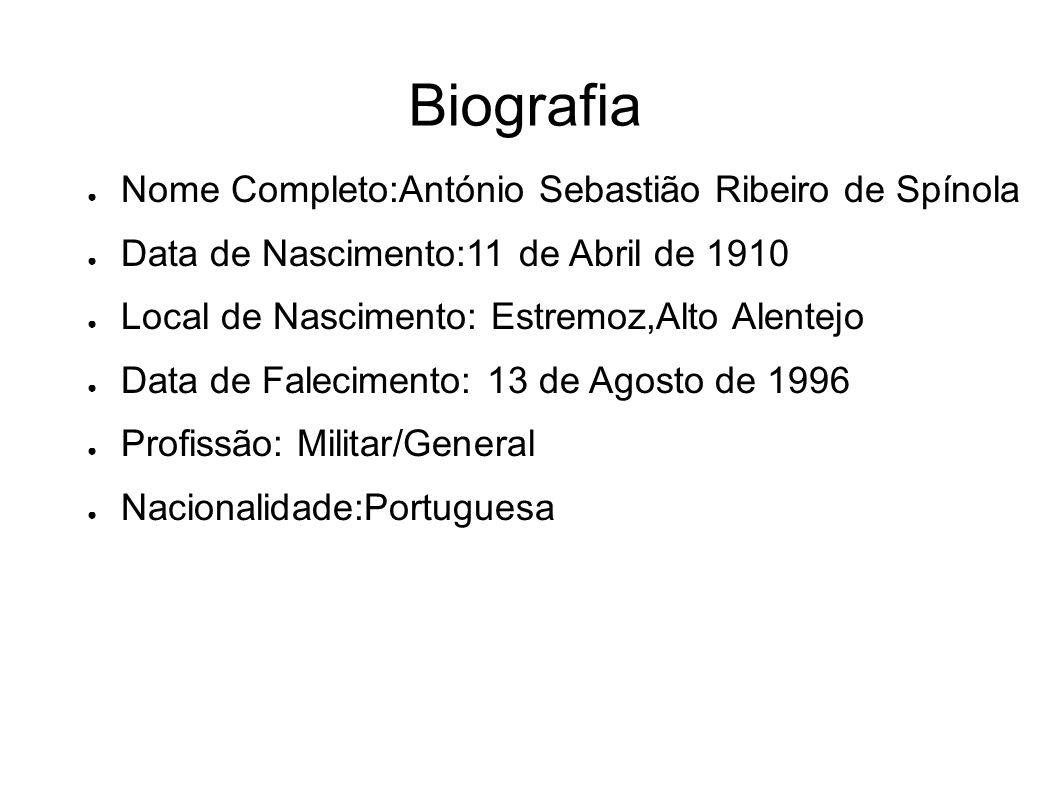 Biografia Nome Completo:António Sebastião Ribeiro de Spínola