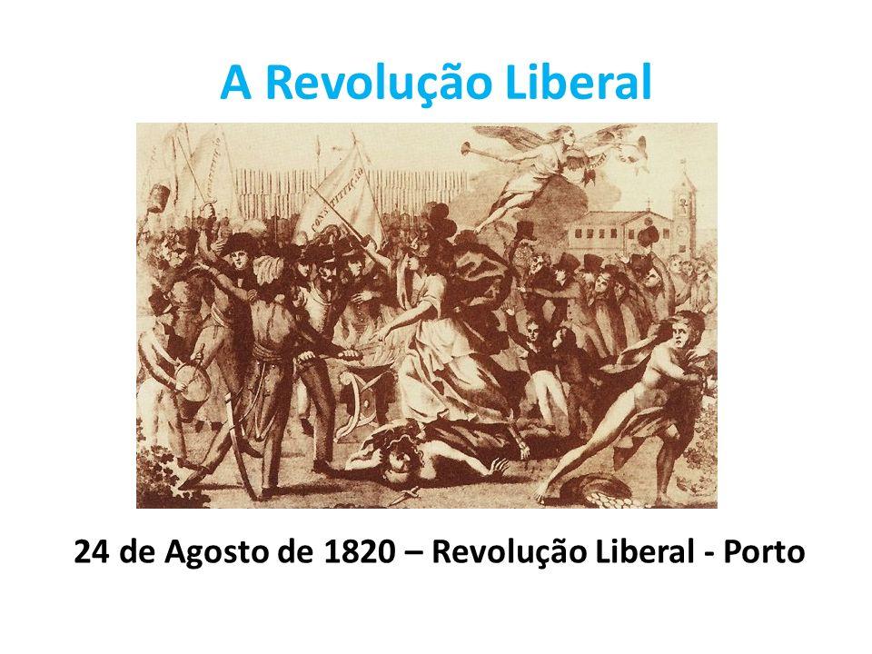 24 de Agosto de 1820 – Revolução Liberal - Porto