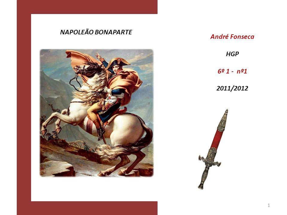 NAPOLEÃO BONAPARTE André Fonseca HGP 6º 1 - nº1 2011/2012