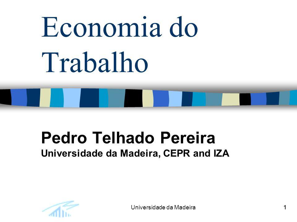 Pedro Telhado Pereira Universidade da Madeira, CEPR and IZA