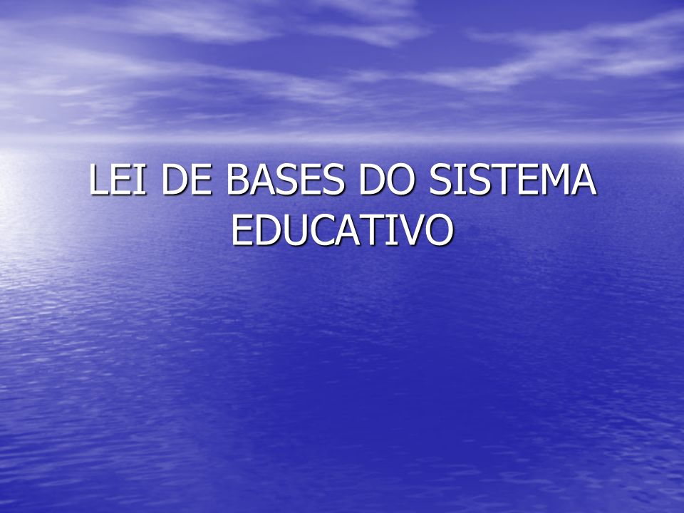 LEI DE BASES DO SISTEMA EDUCATIVO