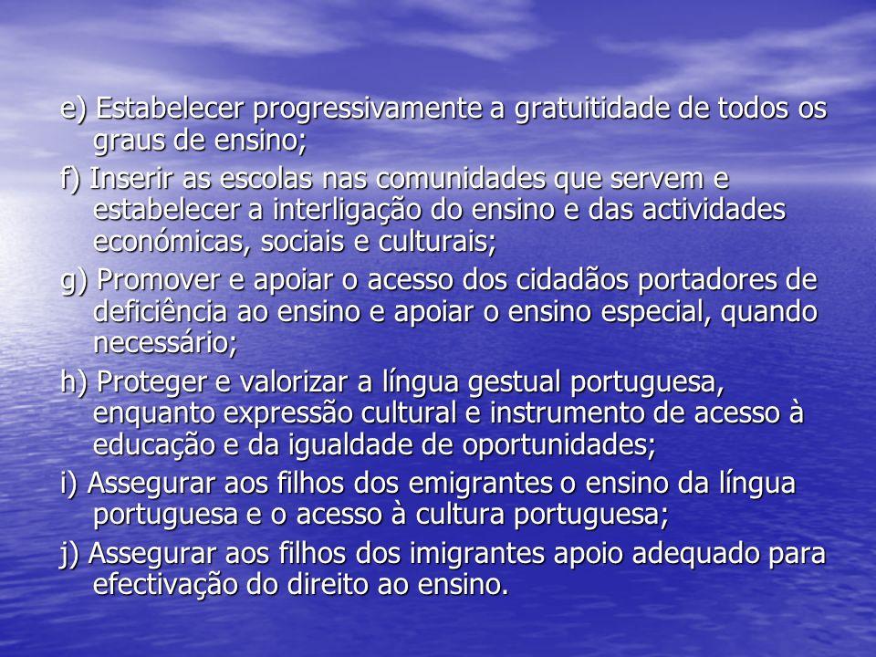 e) Estabelecer progressivamente a gratuitidade de todos os graus de ensino;