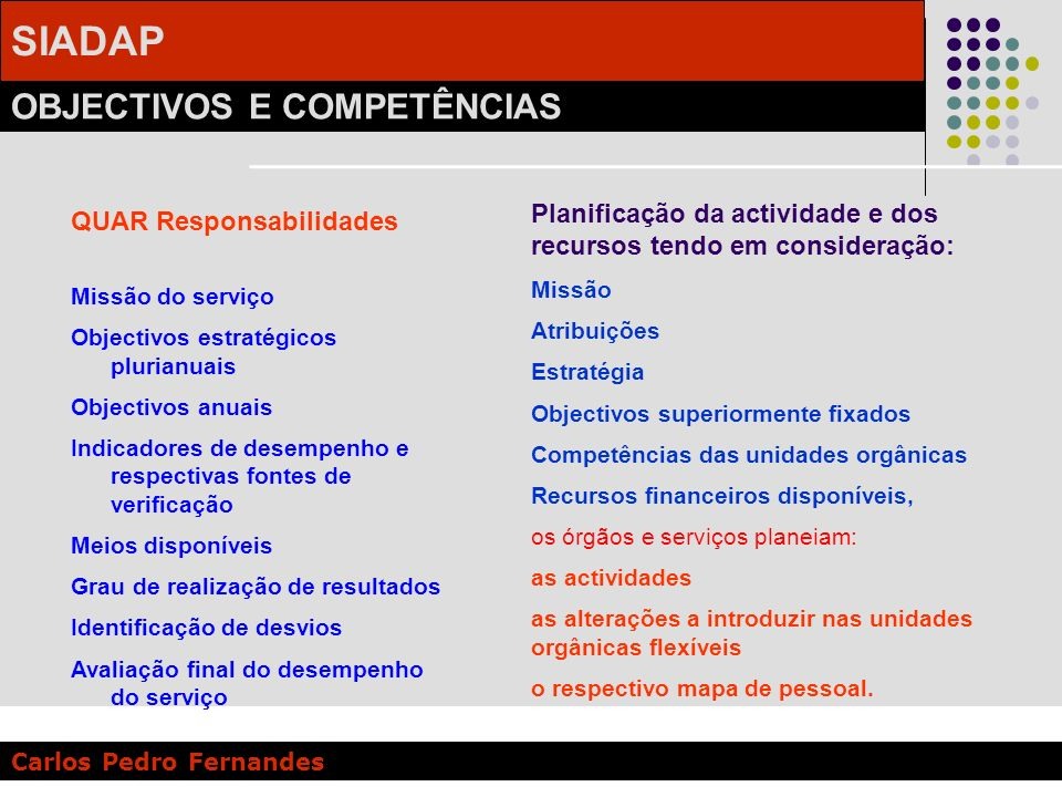 Planificação da actividade e dos recursos tendo em consideração: