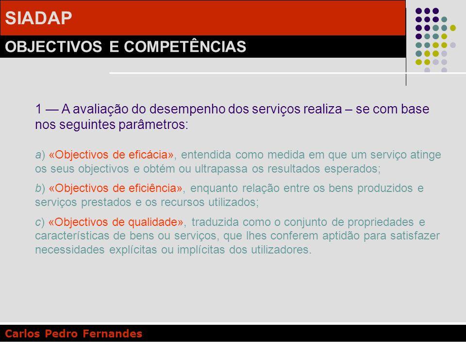 1 — A avaliação do desempenho dos serviços realiza – se com base nos seguintes parâmetros: