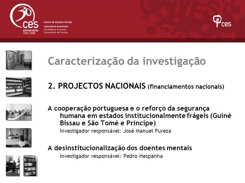 Caracterização da investigação