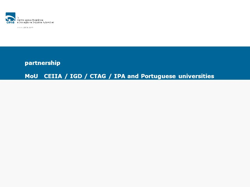MoU CEIIA / IGD / CTAG / IPA and Portuguese universities
