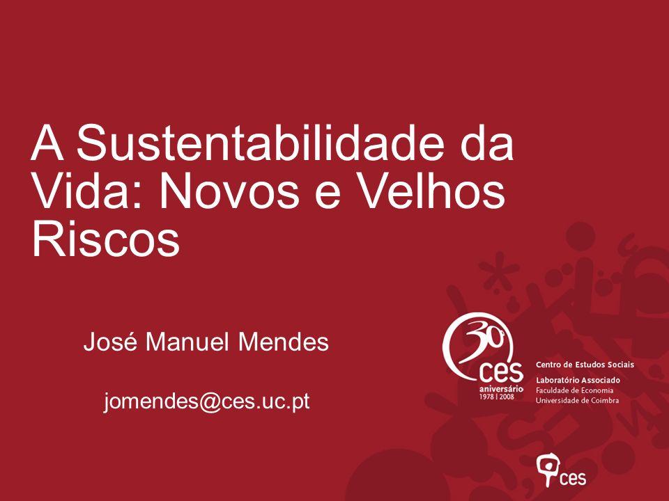 A Sustentabilidade da Vida: Novos e Velhos Riscos