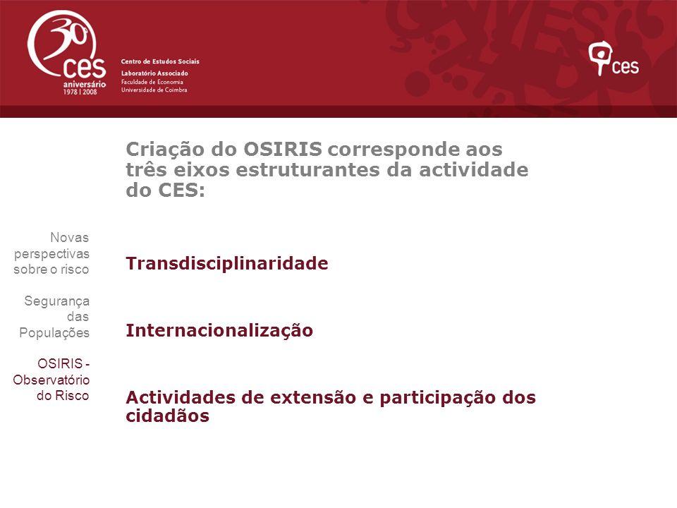 Criação do OSIRIS corresponde aos três eixos estruturantes da actividade do CES: