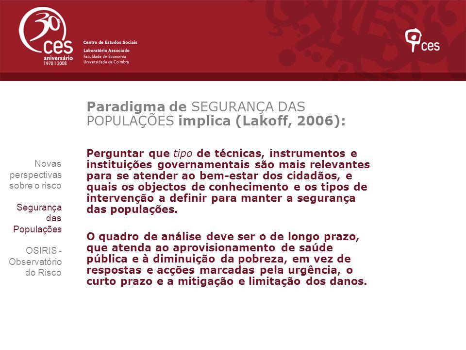 Paradigma de SEGURANÇA DAS POPULAÇÕES implica (Lakoff, 2006):