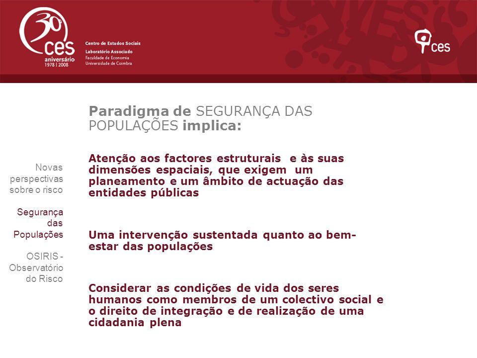 Paradigma de SEGURANÇA DAS POPULAÇÕES implica: