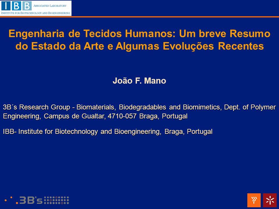 Engenharia de Tecidos Humanos: Um breve Resumo do Estado da Arte e Algumas Evoluções Recentes