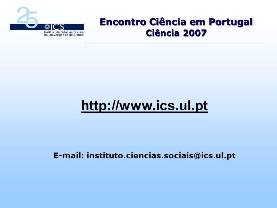 http://www.ics.ul.pt Encontro Ciência em Portugal Ciência 2007