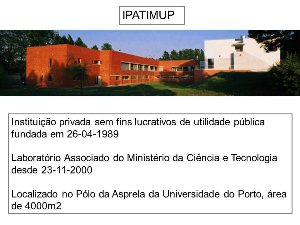 IPATIMUP Instituição privada sem fins lucrativos de utilidade pública fundada em 26-04-1989.