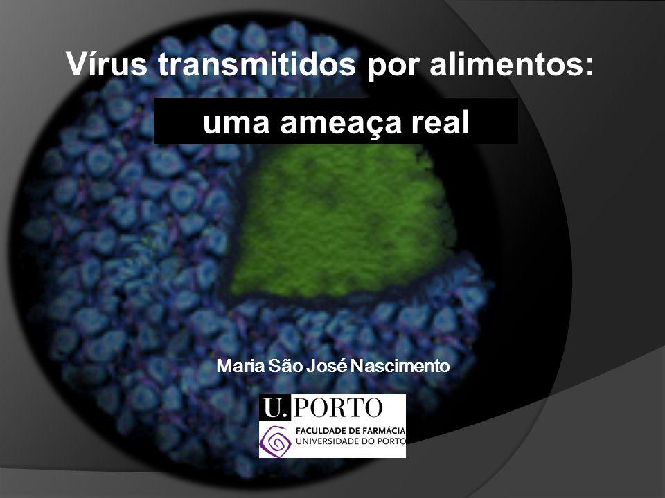Vírus transmitidos por alimentos: Maria São José Nascimento